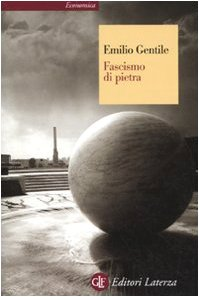 Il fascismo di pietra (Economica Laterza) por Emilio Gentile