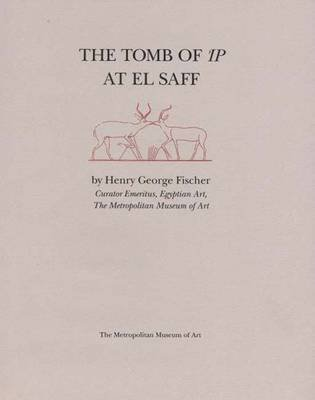 [(The Tomb of Ip at El Saff)] [By (author) Henry George Fischer] published on (June, 2000)