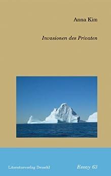Invasionen des Privaten (Essays)