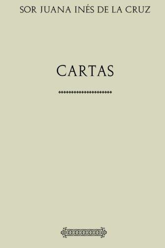 Sor Juana Inés de la Cruz. Cartas por Sor Juana Inés de la Cruz