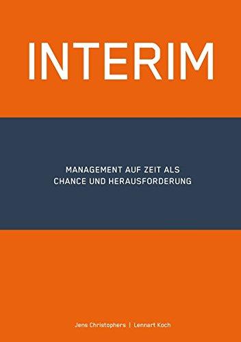 INTERIM: Management auf Zeit als Chance und Herausforderung