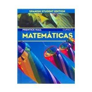 Prentice Hall Matematicas: Curso 1