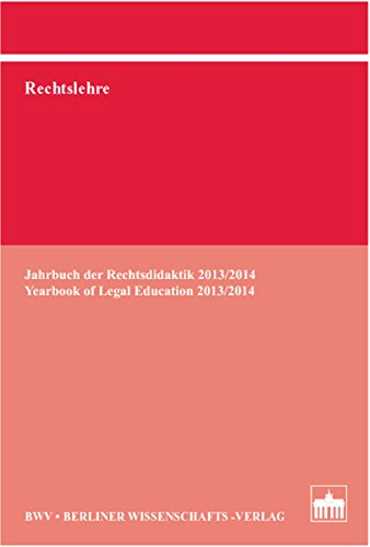 Rechtslehre: Jahrbuch der Rechtsdidaktik 2013/2014; Yearbook of Legal Education (English Edition)
