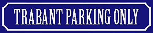 Blechschild Trabant Parking Only straßenschild