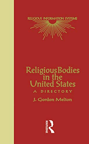 Religious Bodies in the U.S.: A Dictionary (Religious Information Systems Book 1568) (English Edition)