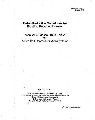 Radon Reduction Technique for Existing Detached Houses Technical Guidance for Active Soil Depressurization Systems (English Edition) -
