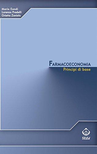 Farmacoeconomia: Principi di base (Italian Edition)