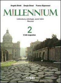 Millennium. Letteratura, antologia, autori latini. Percorsi. Per le Scuole superiori: 2