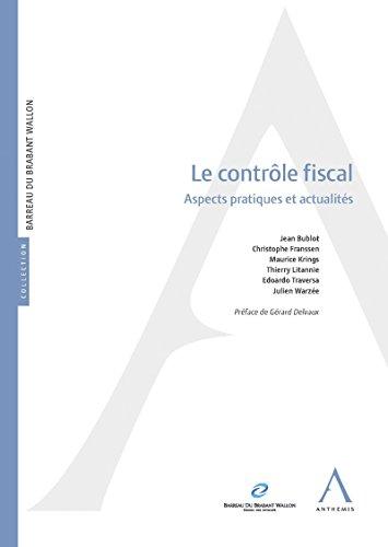 Le contrôle fiscal: Aspects pratiques et actualités