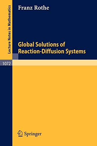 Global Solutions of Reaction-Diffusion Systems (Lecture Notes in Mathematics, Band 1072)