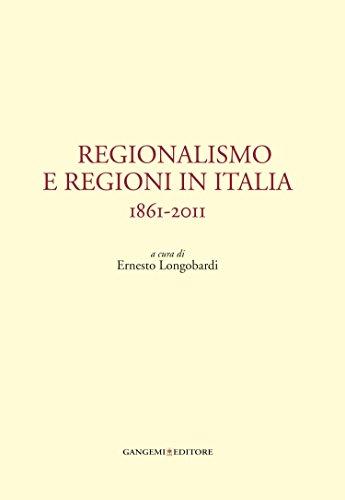 Regionalismo e regioni in Italia: 1861-2011