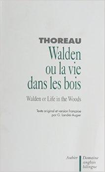 Walden ou la Vie dans les bois (bilingue) de Henry-David Thoreau ,Germaine Landré-Augier (Traduction) ( 8 janvier 1992 )