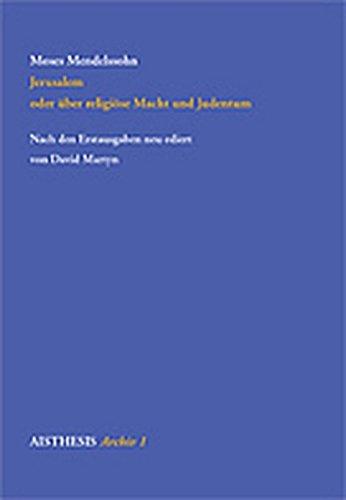 """Jerusalem oder über die religiöse Macht und Judentum: Vorrede zu Manasseh Ben Israels """"Rettung der Juden"""" (Aisthesis Archiv)"""