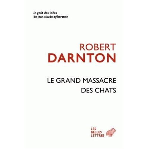 Le Grand Massacre des chats: Attitudes et croyances dans l'Ancienne France