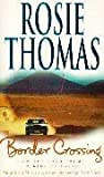 Border Crossing: On the Road from Peking to Paris by Thomas, Rosie (1999) Paperback