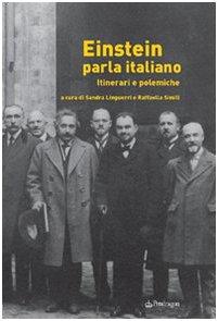 Einstein parla italiano. Itinerari e polemiche (Studi e ricerche) por SANDRA