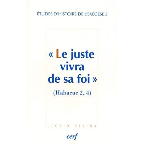 'Le juste vivra de sa foi' (Habacuc 2,4). Etudes d'histoire de l'exégèse, tome 3