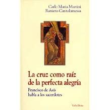 La cruz como raíz de la perfecta alegría: Francisco de Asís habla a los sacerdotes (Surcos)