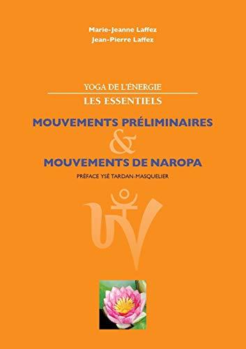 Yoga de l'énergie, les essentiels.: Mouvements préliminaires; mouvements de naropa (BOOKS ON DEMAND)