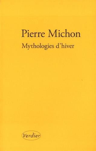 Mythologies d'hiver por Pierre Michon