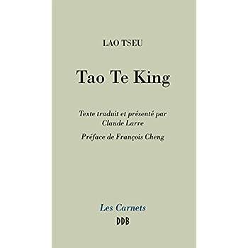 Tao Te King: Le livre de la Voie et de la Vertu