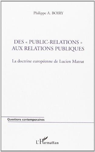 Des publics-relations aux relations publiques : la doctrine européenne de Lucien Matrat