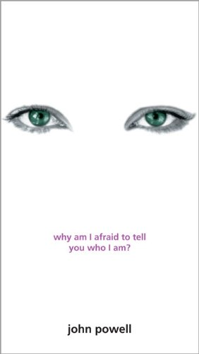 Why Am I Afraid to Tell You Who I Am? por John Powell