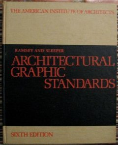 The American Institute of Architects: Architectural Graphic Standards Sixth Edition