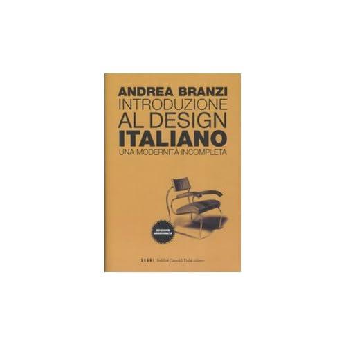 Introduzione Al Design Italiano. Una Modernità Incompleta