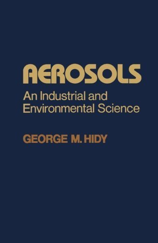 aerosols-an-industrial-and-environmental-science-by-hidy-george-m-1984-paperback