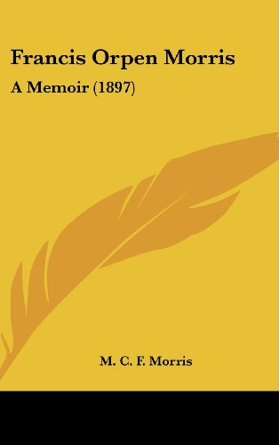 Francis Orpen Morris: A Memoir (1897)