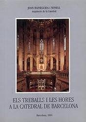 Els treballs i les hores a la catedral de Barcelona. Un quart de segle d'estudis, projectes i obres (1969-1994).