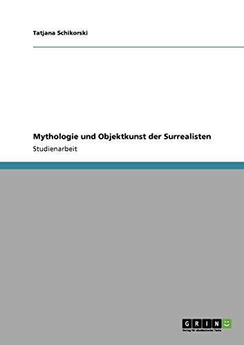 Mythologie und Objektkunst der Surrealisten