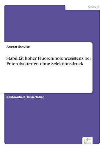 Stabilität hoher Fluorchinolonresistenz bei Enterobakterien ohne Selektionsdruck