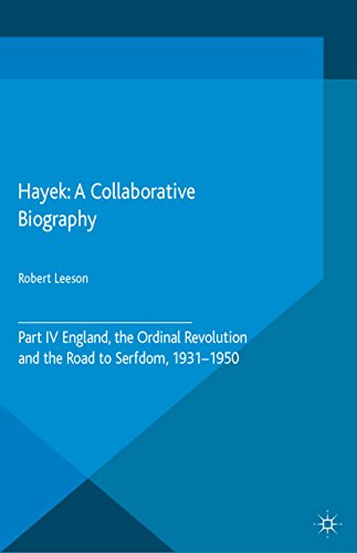 Hayek: A Collaborative Biography: Part IV, England, the Ordinal Revolution and the Road to Serfdom, 1931-50 (Archival Insights into the Evolution of Economics) (English Edition)