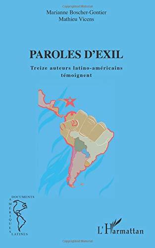 Paroles d'exil: Treize auteurs latino-américains témoignent par Marianne Boscher-Gontier