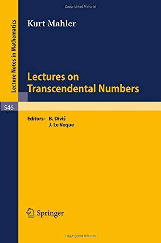 Lectures on Transcendental Numbers (Lecture Notes in Mathematics, Band 546)