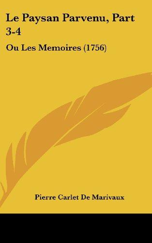 Le Paysan Parvenu, Part 3-4: Ou Les Memoires (1756)