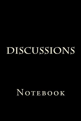 Discussions: Notebook, 150 lined pages, softcover, 6