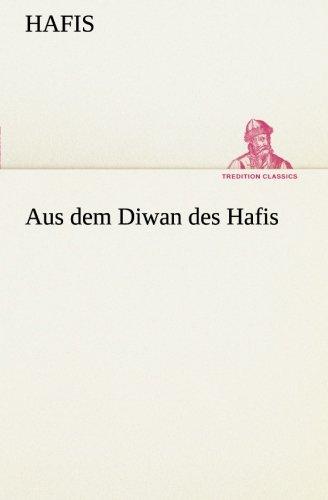 Free Aus dem Diwan des Hafis (TREDITION CLASSICS) PDF