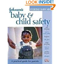 Baby & Child Safety (Johnson's Everyday Babycare)