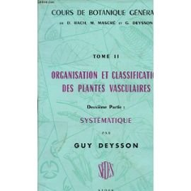COURS DE BOTANIQUE GENERALE.TOME 2.ORGANISATION ET CLASSIFICATION DES PLANTES VASCULAIRES.PREMIERE PARTIE.ORGANISATION GENERALE.