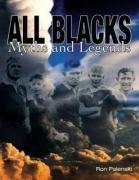 All Blacks: Myths & Legends: Myths and Legends por Ron Palenski