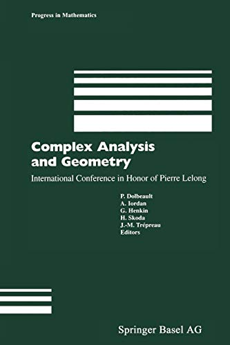 Complex Analysis and Geometry: International Conference in Honor of Pierre Lelong (Progress in Mathematics (188), Band 188)