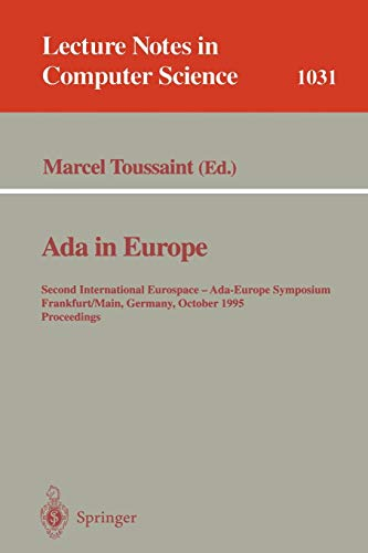 Ada in Europe: Second International Eurospace-Ada-Europe Symposium, Frankfurt, Germany, October 2-6, 1995 (Lecture Notes in Computer Science, Band 1031)