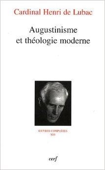Augustinisme et théologie moderne de Henri de Lubac,Georges Chantraine,Patrick Descourtieux ( 8 janvier 2009 )