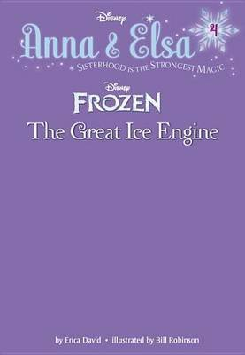 [(Anna & Elsa #4: The Great Ice Engine (Disney Frozen))] [By (author) Erica David ] published on (May, 2015)
