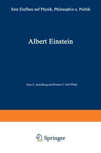 Albert Einstein: Sein Einflu? auf Physik, Philosophie und Politik (German Edition) Softcover reprint of edition by Aichelburg, Peter C., Bergmann, Peter Gabriel (1979) Paperback