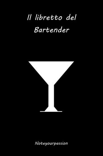 Il Libretto Del Bartender: Black Edition: Volume 1