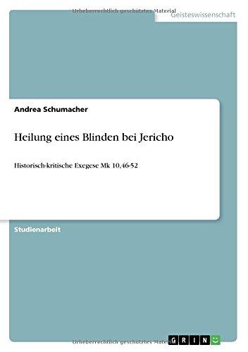 Heilung eines Blinden bei Jericho: Historisch-kritische Exegese Mk 10,46-52